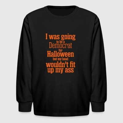 I Was Going To Be Democrat For Halloween - Kids' Long Sleeve T-Shirt