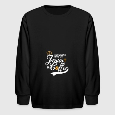 This Nurse Runs on Jesus & Coffee gift - Kids' Long Sleeve T-Shirt