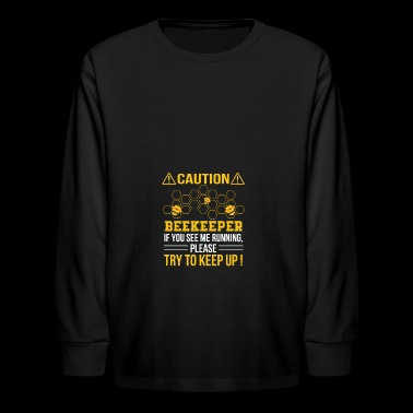 Beekeeper See Me Running Try To Keep Up - Kids' Long Sleeve T-Shirt