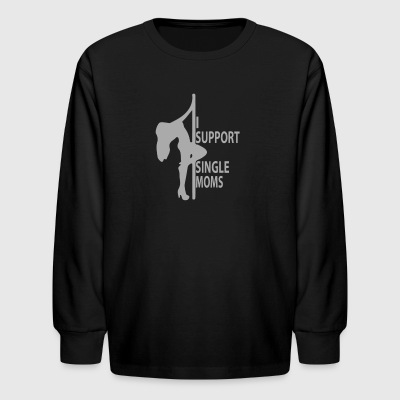 I support single moms - Kids' Long Sleeve T-Shirt