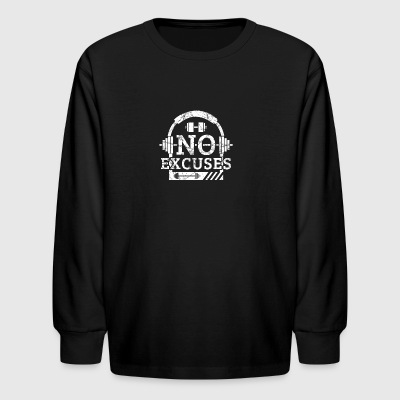 No Excuses - Motivational Workout Gift with Saying - Kids' Long Sleeve T-Shirt