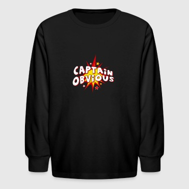 Captain Obvious - Kids' Long Sleeve T-Shirt