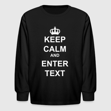 Keep Calm with this Custom Crown and Custom Text - Kids' Long Sleeve T-Shirt