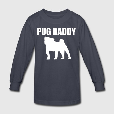 Pug Daddy designs - Kids' Long Sleeve T-Shirt