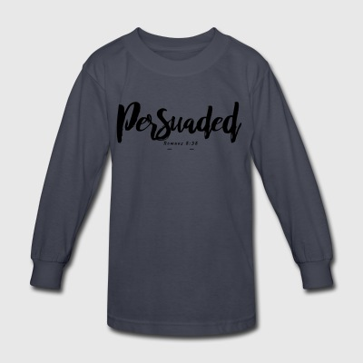 Persuaded - Kids' Long Sleeve T-Shirt