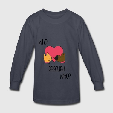 Who Rescued Who - Kids' Long Sleeve T-Shirt