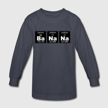 Chemistry BaNaNa - Kids' Long Sleeve T-Shirt