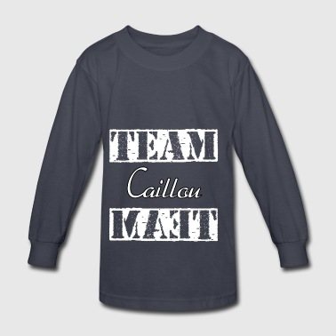 Team Caillou - Kids' Long Sleeve T-Shirt