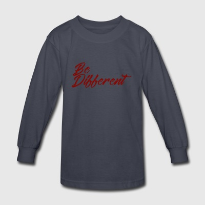 be different - Kids' Long Sleeve T-Shirt