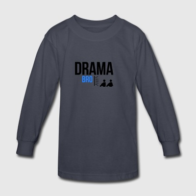Drama Bro - Kids' Long Sleeve T-Shirt