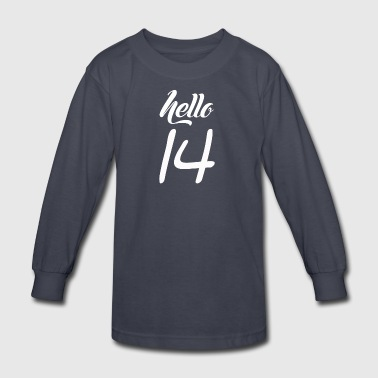 Hello 14 - Kids' Long Sleeve T-Shirt