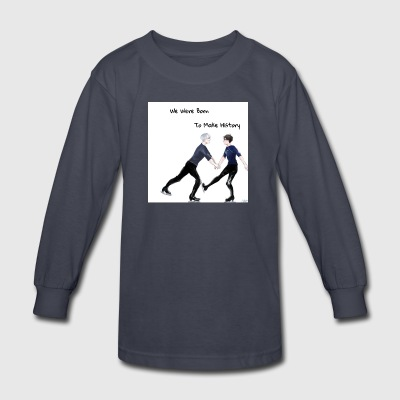 Yuri On Ice; We Were Born To Make History - Kids' Long Sleeve T-Shirt