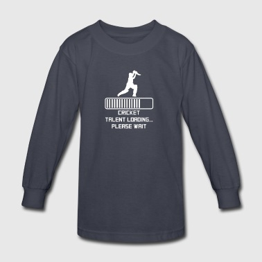 Cricket Talent Loading - Kids' Long Sleeve T-Shirt