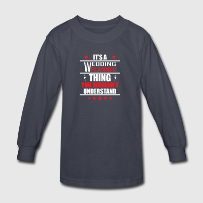 It's A Wedding Planner Thing - Kids' Long Sleeve T-Shirt
