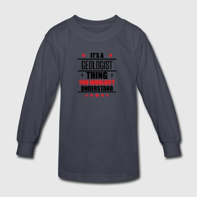It's A Geologist Thing - Kids' Long Sleeve T-Shirt