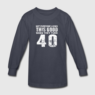 Not Everyone Look This Good 40th Birthday - Kids' Long Sleeve T-Shirt
