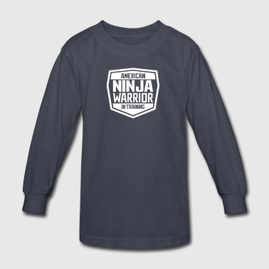 American Ninja Warrior In Training Tshirt - Kids' Long Sleeve T-Shirt