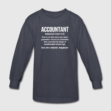Accountant Noun T Shirt - Kids' Long Sleeve T-Shirt