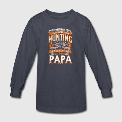 I Love Hunting And Being Papa T Shirt - Kids' Long Sleeve T-Shirt