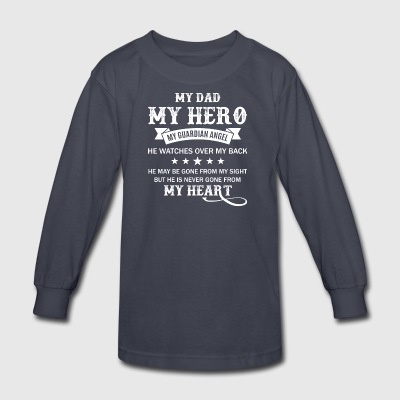 My Dad My Hero Guardian Angel Dad T Shirt - Kids' Long Sleeve T-Shirt