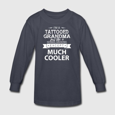 Tattooed Grandma Just Like A Normal Grandma Shirt - Kids' Long Sleeve T-Shirt