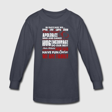 Daycare We Are Family Teacher Shirt - Kids' Long Sleeve T-Shirt