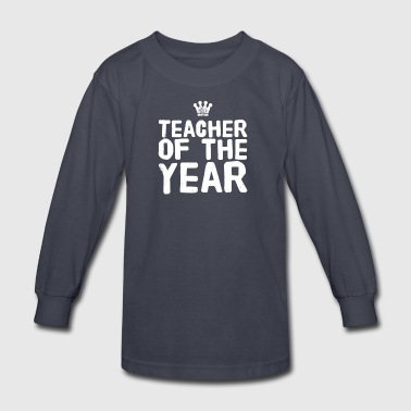 teacher of the year - Kids' Long Sleeve T-Shirt