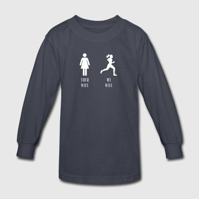 your wife my wife running - Kids' Long Sleeve T-Shirt