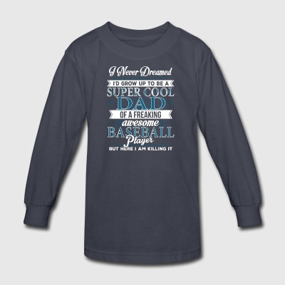 Super Cool Baseball Dad - Kids' Long Sleeve T-Shirt