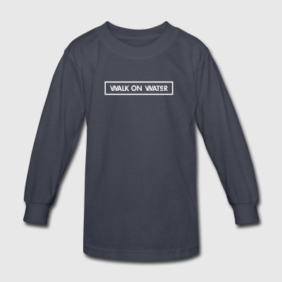 Walk on Water - Kids' Long Sleeve T-Shirt