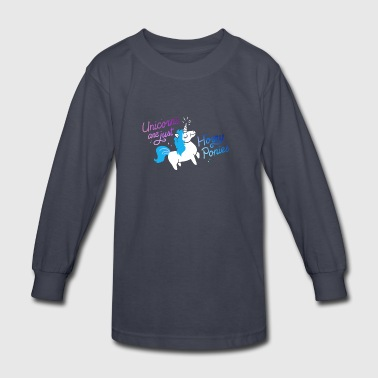 Unicorn Are Just Horny Ponies Rainbow - Kids' Long Sleeve T-Shirt