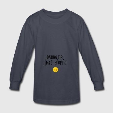 DATING TIPS - Kids' Long Sleeve T-Shirt