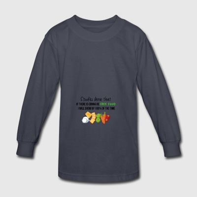 Studies show that if there is gonna be free food - Kids' Long Sleeve T-Shirt