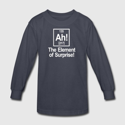 Ah Element Of Suprise - Kids' Long Sleeve T-Shirt