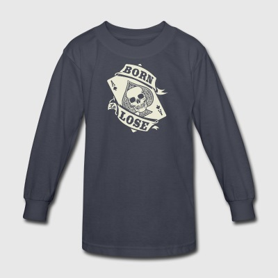 Born To Lose - Kids' Long Sleeve T-Shirt