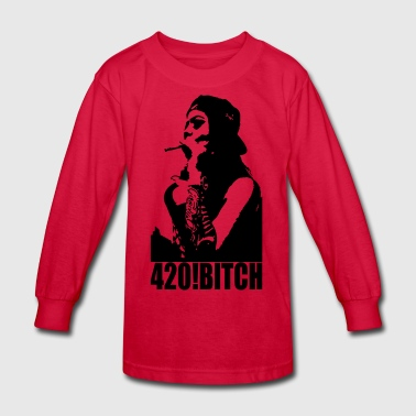 420 ! Bitch - Kids' Long Sleeve T-Shirt