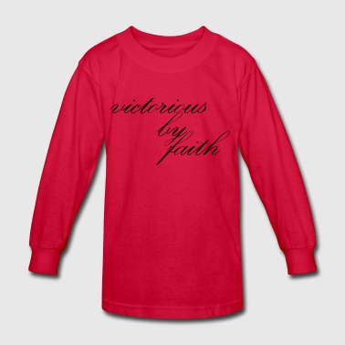 victorious by faith - Kids' Long Sleeve T-Shirt