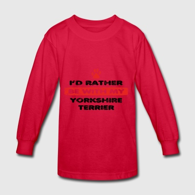 Hund dog rather love bei my YORKSHIRE TERRIER - Kids' Long Sleeve T-Shirt