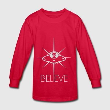 Space Alien UFO Believe - Kids' Long Sleeve T-Shirt