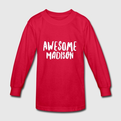 Awesome Madison - Kids' Long Sleeve T-Shirt