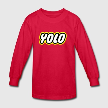 You only live once - Kids' Long Sleeve T-Shirt