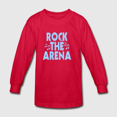 Rock The Arena - Kids' Long Sleeve T-Shirt