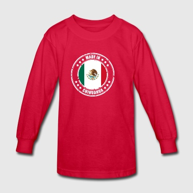 MADE IN CHIHUAHUA - Kids' Long Sleeve T-Shirt