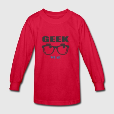 Geek Wear - Kids' Long Sleeve T-Shirt