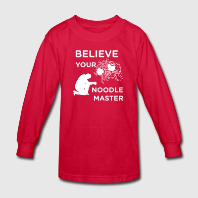 Believe your noodle master white - Kids' Long Sleeve T-Shirt