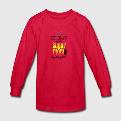 Cost estimator by day and super mom by night - Kids' Long Sleeve T-Shirt