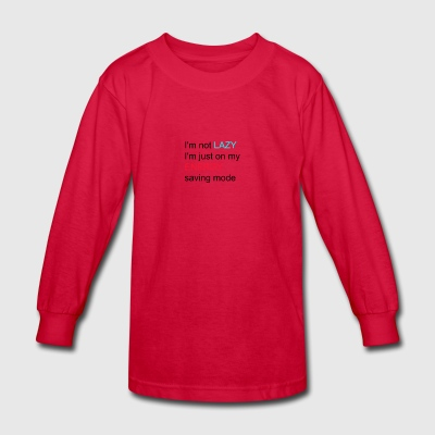 lazy girl quote - Kids' Long Sleeve T-Shirt
