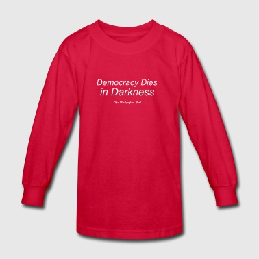 Democracy Dies White - Kids' Long Sleeve T-Shirt