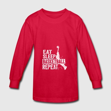 Eat sleep basketball repeat - Gift - Kids' Long Sleeve T-Shirt
