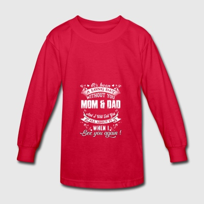 ALONG DAY MOM & DAD - Kids' Long Sleeve T-Shirt